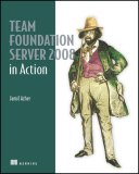 Team Foundation Server 2008 in Action 2009 9781933988597 Front Cover