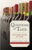Questions of Taste The Philosophy of Wine 2009 9780195384598 Front Cover