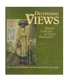 Delivering Views Distant Cultures in Early Postcards 1998 9781560987598 Front Cover