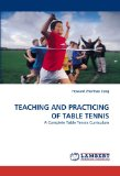 Teaching and Practicing of Table Tennis 2010 9783838358598 Front Cover