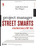 Project Manager Street Smarts A Real World Guide to PMP Skills 1st 2009 9780470479599 Front Cover