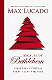 Because of Bethlehem 2016 9780849947599 Front Cover
