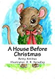 House Before Christmas 2013 9781492740599 Front Cover