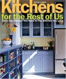 Kitchens for the Rest of Us From the Kitchen You Have to the Kitchen You Love 2005 9781561587599 Front Cover