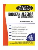 Schaum's Outline of Boolean Algebra and Switching Circuits 1st 1970 9780070414600 Front Cover