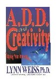 A.D.D. and Creativity Tapping Your Inner Muse 1997 9780878339600 Front Cover