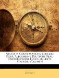 Neuestes Conversations-Lexicon; Oder, Allgemeine Deutsche Real-Encyclopaedie Fuer Gebildete Staende 2010 9781147548600 Front Cover