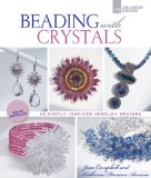 Beading with Crystals 36 Simply Inspired Jewelry Designs 2012 9781454703600 Front Cover
