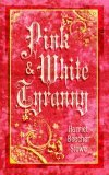 Pink and White Tyranny 2006 9781557099600 Front Cover