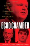 Echo Chamber Rush Limbaugh and the Conservative Media Establishment 2010 9780195398601 Front Cover