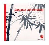 Japanese Ink-Painting Lessons in Suiboku Technique 2000 9780804832601 Front Cover