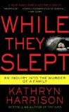 While They Slept An Inquiry into the Murder of a Family 2009 9780345516602 Front Cover