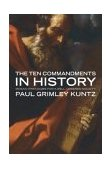 Ten Commandments in History Mosaic Paradigms for a Well-Ordered Society 2004 9780802826602 Front Cover