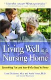 Living Well in a Nursing Home Everything You and Your Folks Need to Know 2006 9780897934602 Front Cover