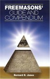 Freemasons' Guide and Compendium 2006 9781581825602 Front Cover