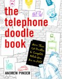 Telephone Doodle Book More Than 150 Doodles to Complete While You Are on Hold 2010 9781592405602 Front Cover