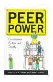 Peer Power Preadolescent Culture and Indentity 1st 1998 9780813524603 Front Cover