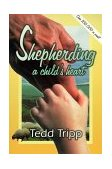 Shepherding a Child's Heart 2nd 1998 Reprint  9780966378603 Front Cover