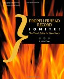 Propellerhead Record Ignite! 2010 9781435455603 Front Cover