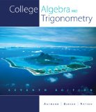 College Algebra and Trigonometry 7th 2010 9781439048603 Front Cover