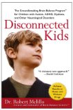 Disconnected Kids The Groundbreaking Brain Balance Program for Children with Autism, ADHD, Dyslexia, and Other Neurological Disorders 1st 2010 9780399535604 Front Cover