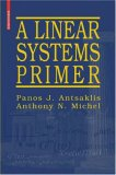 Linear Systems Primer 2007 9780817644604 Front Cover