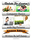 Quick to Learn Computer Basics with Big Pictures Amazon Edition 2011 9781461185604 Front Cover
