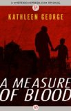 Measure of Blood 2014 9781480445604 Front Cover