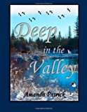 Deep in the Valley 2013 9781494277604 Front Cover