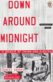 Down Around Midnight A Memoir of Crash and Survival 1st 2010 9780143117605 Front Cover