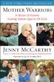 Mother Warriors A Nation of Parents Healing Autism Against All Odds 2009 9780452295605 Front Cover