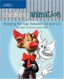 Thinking Animation Bridging the Gap Between 2D and CG 1st 2006 9781598632606 Front Cover
