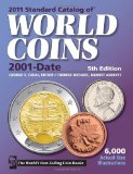 2011 Standard Catalog of World Coins 2001-Date 5th 2010 9781440211607 Front Cover