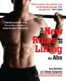 New Rules of Lifting for Abs A Myth-Busting Fitness Plan for Men and Women Who Want a Strong Core and a Pain-Free Back 2012 9781583334607 Front Cover