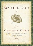 Christmas Child A Story of Coming Home 2005 9781595540607 Front Cover