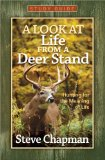 Look at Life from a Deer Stand Study Guide Hunting for the Meaning of Life 2012 9780736945608 Front Cover