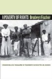 Poverty of Rights Citizenship and Inequality in Twentieth-Century Rio de Janeiro