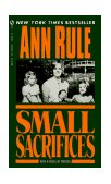 Small Sacrifices A True Story of Passion and Murder 1988 9780451166609 Front Cover