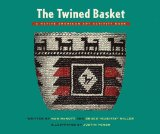 Twined Basket A Story and Activity Book for Ages 10 - 12 2011 9780882407609 Front Cover