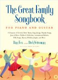 Great Family Songbook A Treasury of Favorite Show Tunes, Sing Alongs, Popular Songs, Jazz and Blues, Children's Melodies, International Ballads, Fplk Songs, Hymns, Holiday Jingles, and More for Piano and Guitar 2010 9781579128609 Front Cover