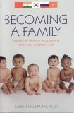 Becoming a Family Promoting Healthy Attachements with Your Adopted Child 2005 9781589792609 Front Cover