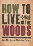 How to Live in the Woods 2007 9781599212609 Front Cover