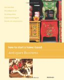 How to Start a Home-Based Antiques Business 5th 2011 9780762763610 Front Cover