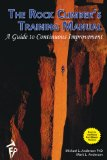 Rock Climber's Training Manual A Guide to Continuous Improvement 2014 9780989515610 Front Cover