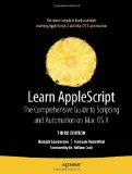 Learn AppleScript The Comprehensive Guide to Scripting and Automation on Mac OS X 3rd 2010 9781430223610 Front Cover