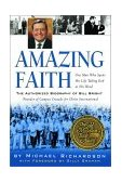 Amazing Faith The Authorized Biography of Bill Bright, Founder of Campus Crusade for Christ 2001 9781578565610 Front Cover