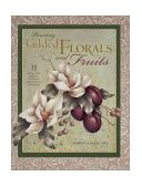 Painting Gilded Florals and Fruits 2003 9781581802610 Front Cover