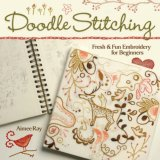 Doodle Stitching Fresh and Fun Embroidery for Beginners 2007 9781600590610 Front Cover