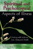 Spiritual and Psychological Aspects of Illness Dealing with Sickness, Loss, Dying, and Death 1st 2010 9780809146611 Front Cover