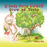 If Body Parts Could Grow on Trees 2010 9781452006611 Front Cover